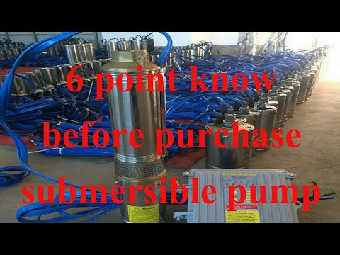 Submersible water pump details before Buy/ submersible pump purchasing key points
