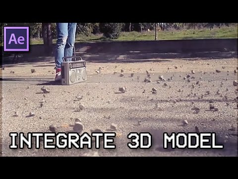 How to Integrate 3D Models in your Footage Tutorial [After Effects]
