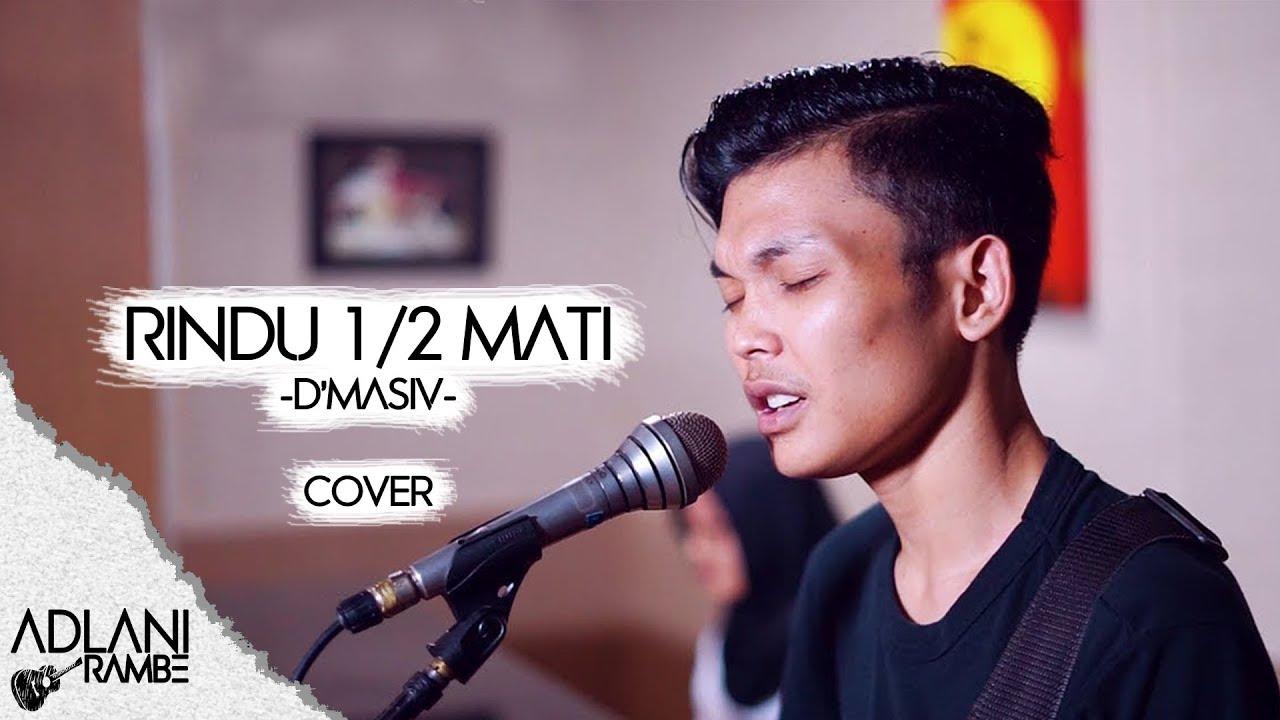Download Rindu 1/2 Mati - D'MASIV   Cover by Adlani Rambe MP3 Gratis