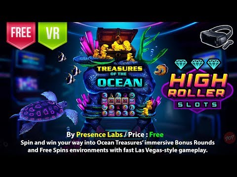 High Roller Slots Gear VR Spin and win your way into Ocean Treasures VR Slot machine