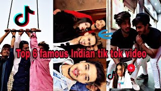 Top 6 Indian femaus Tik tok video.... ❤❤❤ #Tiktok #Famaus