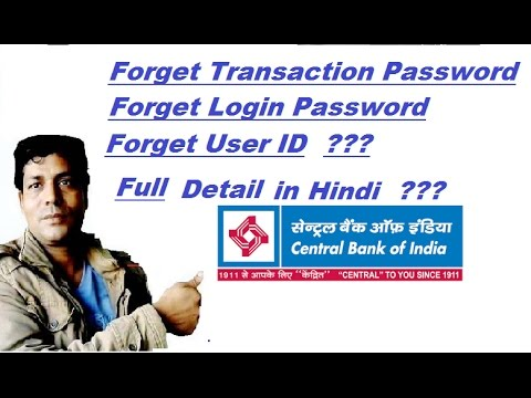 Forget Transaction + Login password +User ID for internet banking in central bank of india