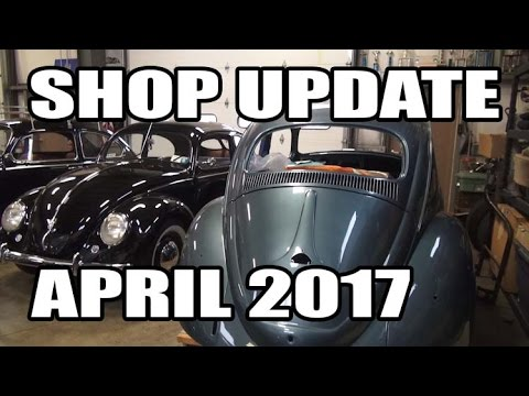 Classic VW BuGs Shop Update April 2017 See the Beetle Projects We Work On
