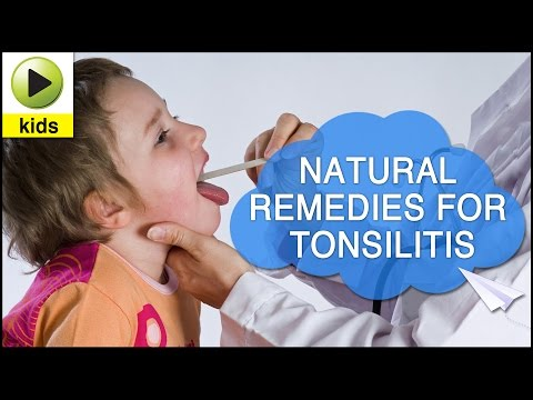 Kids Health: Tonsillitis - Natural Home Remedies for Tonsillitis