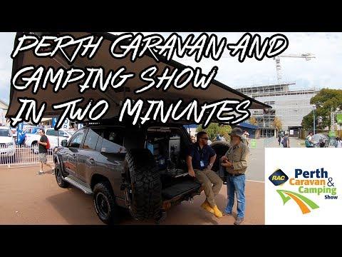 Perth Caravan & Camping Show - In 2 Minutes.
