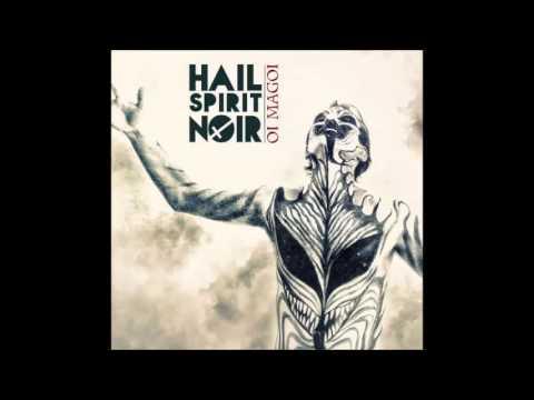 Hail Spirit Noir -