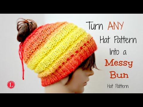 LOOM KNIT - Turn ANY Hat Pattern into a Messy Bun Hat   Loomahat