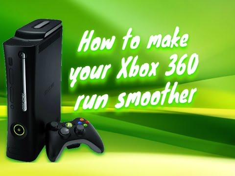 HOW TO MAKE YOUR XBOX 360 RUN SMOOTHER
