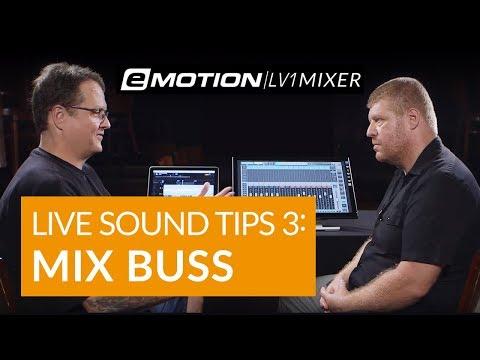 Live Sound Tips Part 3: Mix Buss (ft. eMotion LV1)