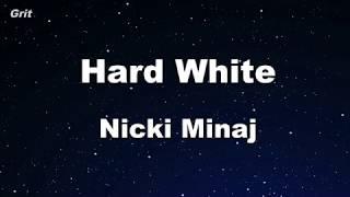 Hard White - Nicki Minaj  Karaoke 【No Guide Melody】 Instrumental