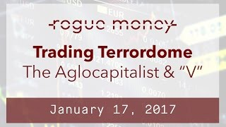 The Trading Terrordome: with Dex The Algocapitalist (01/17/2017)