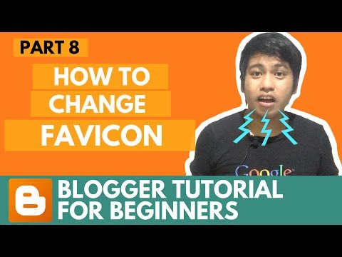 Blogger Tutorial for Beginners - How to Change Favicon - Part 8