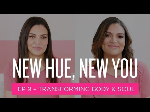 New Hue, New You: Transforming Body & Soul (Ep 9)