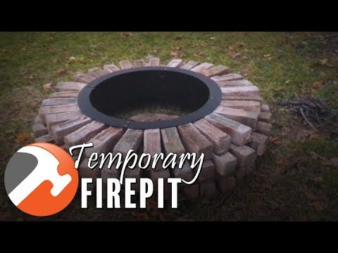 Build a Temporary Firepit