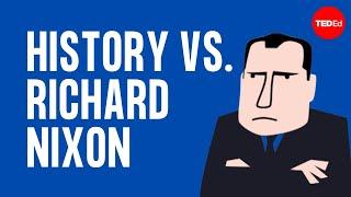 History vs. Richard Nixon - Alex Gendler