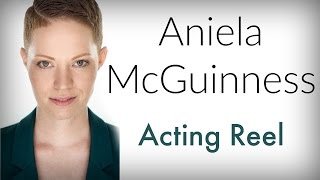 Aniela McGuinness Acting Demo Reel 2015