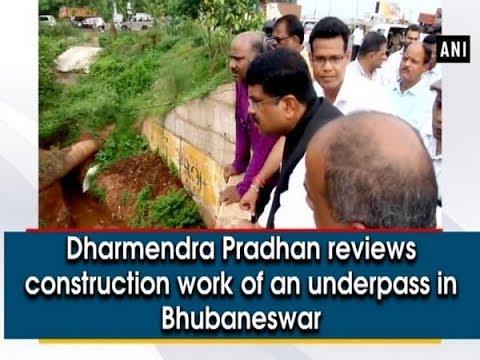 Dharmendra Pradhan reviews construction work of an underpass in Bhubaneswar