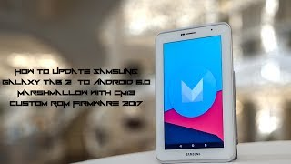 Lastest Marshmallow rom for Samsung tab 2 p3100/p3110
