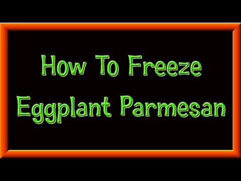 How To Freeze Eggplant For Parmesan