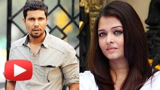 Randeep Hooda Will Play Aishwarya Rai