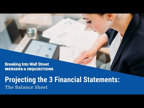 Projecting the 3 Financial Statements: The Balance Sheet
