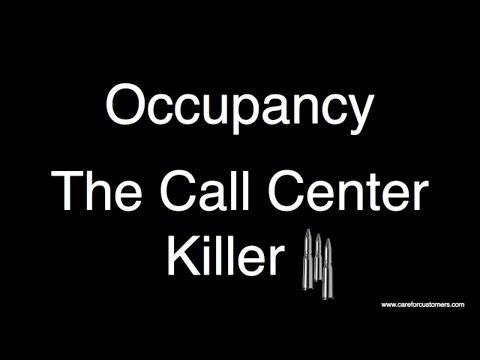 Call Center Management - Occupancy, the Call Center Killer