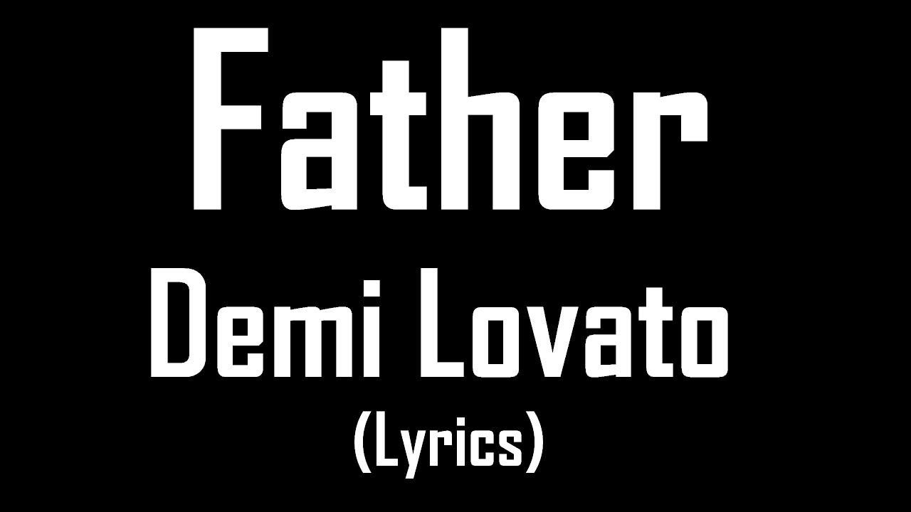 Father - Demi Lovato (Lyrics)