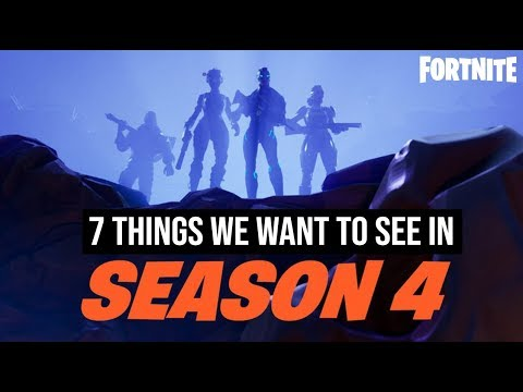 7 Things We Want To See In Fortnite Season 4