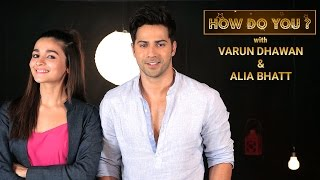 How Do You | Alia Bhatt & Varun Dhawan | Film Companion