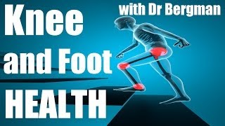 How to have Healthy Feet and Knees for LIFE!
