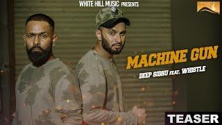 Machine Gun (Teaser) Deep Sidhu ft. Whistle   White Hill Music   Releasing on 23 November
