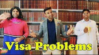 Visa Problems | Rahim Pardesi
