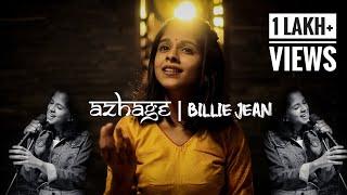 Azhage | Billie Jean Mashup Ft. Uthara Unnikrishnan