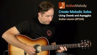Using Chord Shapes To Create Melodic Guitar Solos - Guitar Lesson - EP164