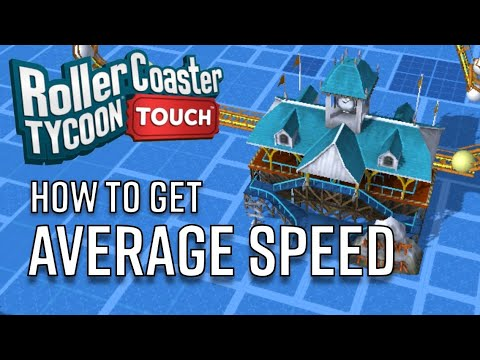 How To Get The Average Speed You Want!! | How To Add Average Speed | RollerCoaster Tycoon Touch |