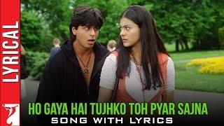 Lyrical: Ho Gaya Hai Tujhko Toh Pyar Sajna Song with Lyrics | Dilwale Dulhania Le Jayenge