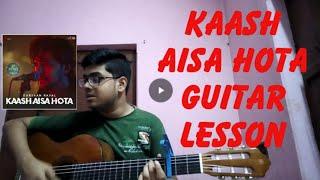 Kaash Aisa Hota - Darshan Raval | Easy Guitar Lesson | By Akash Ghorai