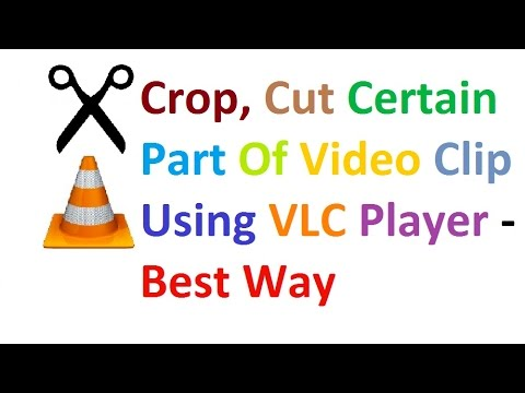 How to cut/crop certain parts out of the video using VLC | Simple & Easy | 2016 | Hindi