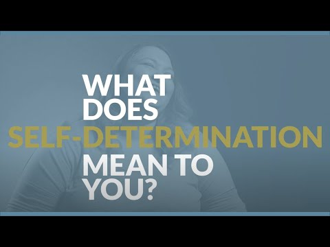 What Does Self-Determination Mean To You?
