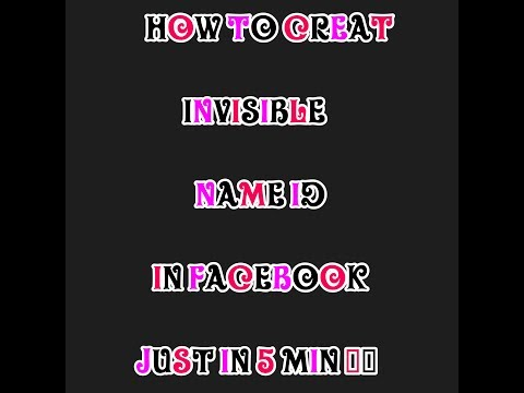 How to creat invisible name id on facebook | 2018 latest trick