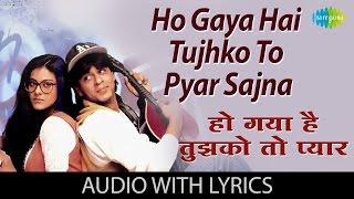 Ho Gaya Hai Tujhko To Pyaar Sajna with lyrics | हो गया है तुझको तो प्यार सजना गाने के बोल | DDLJ