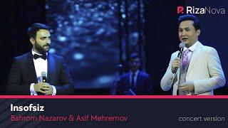 Bahrom Nazarov & Asif Mehremov - Insofsiz  (consert version 2019)