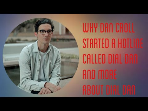 Why Dan Croll Started A Hotline Called Dial Dan and More About Dial Dan