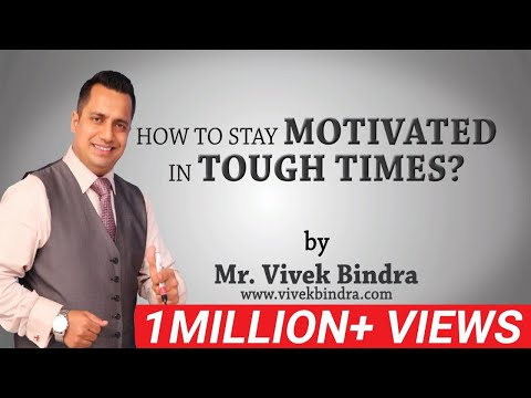 How to Stay Motivated in Tough Times by Vivek Bindra Best Motivational Speaker in India & South Asia