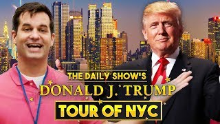 The Donald J. Trump Tour of New York City   The Daily Show