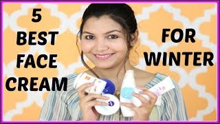 (Winter Special) -Top 5 Best Face cream / moisturizer in India / Indian Beauty Blogger