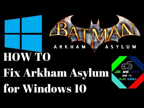 HOW TO Run Batman: Arkham Asylum on Windows 10 (Steam)