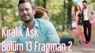 Kiralık Aşk 13. Bölüm 2. Fragman