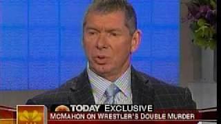 Vince McMahon Today Show about Benoit