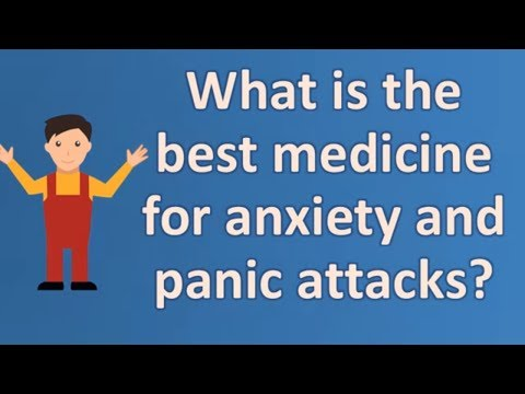 What is the best medicine for anxiety and panic attacks ? | Health FAQ Channel
